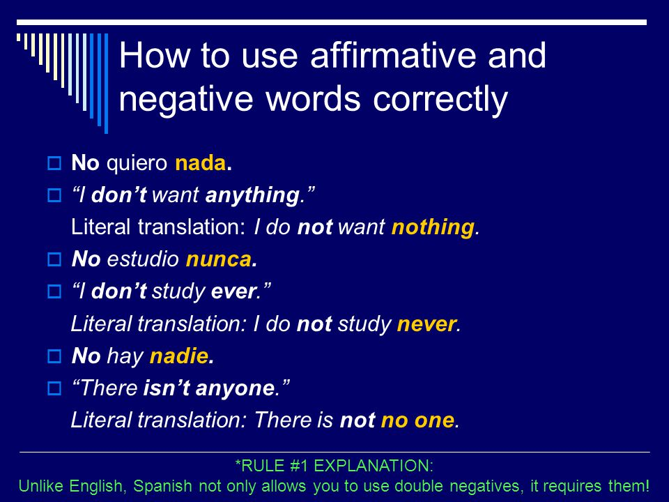 How to use affirmative and negative words correctly  No quiero nada.