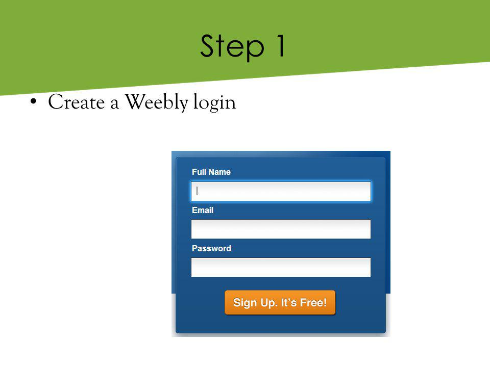 Step 1 Create a Weebly login