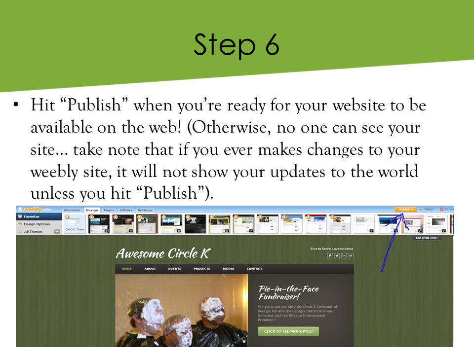 Step 6 Hit Publish when you're ready for your website to be available on the web.
