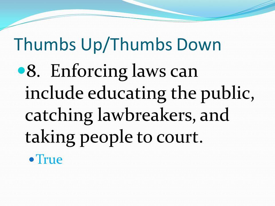 Thumbs Up/Thumbs Down 8.