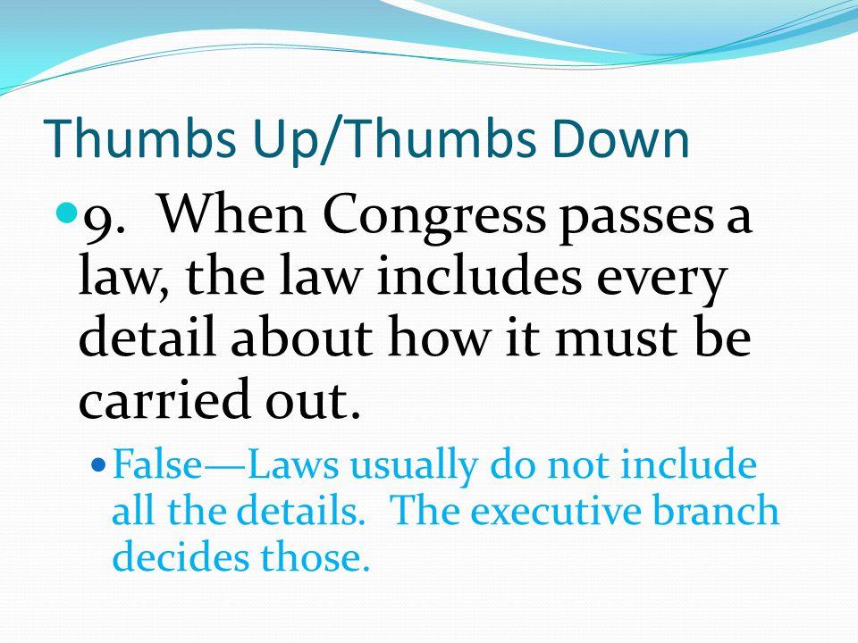 Thumbs Up/Thumbs Down 9.