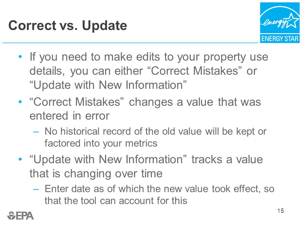 """Correct vs. Update 15 If you need to make edits to your property use details, you can either """"Correct Mistakes"""" or """"Update with New Information"""" """"Corr"""
