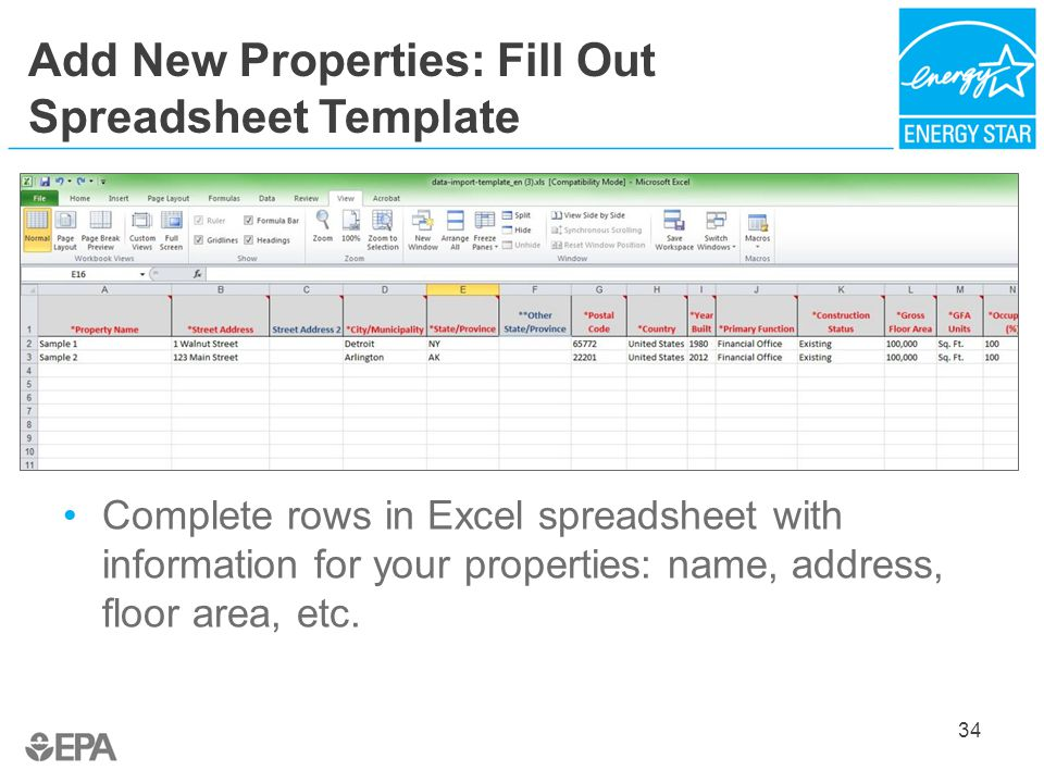 Add New Properties: Fill Out Spreadsheet Template Complete rows in Excel spreadsheet with information for your properties: name, address, floor area, etc.