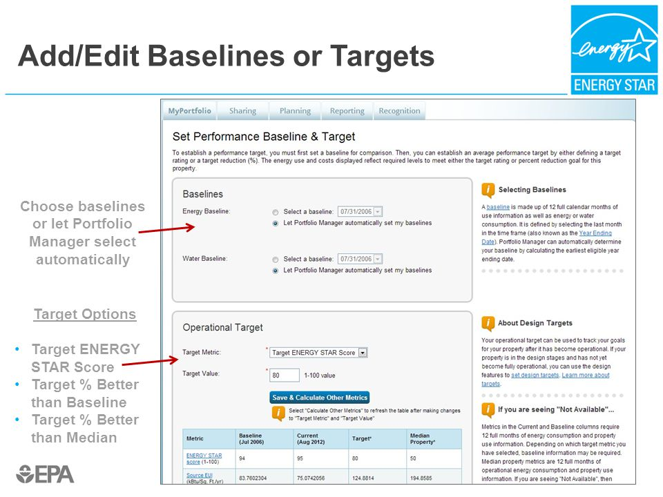 Add/Edit Baselines or Targets 43 Choose baselines or let Portfolio Manager select automatically Target Options Target ENERGY STAR Score Target % Better than Baseline Target % Better than Median
