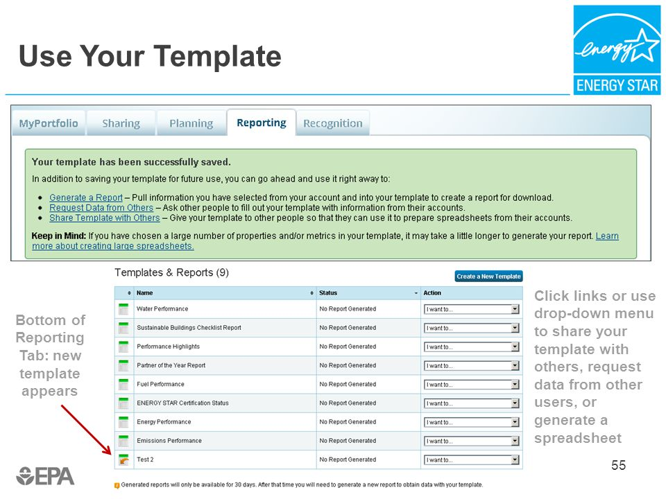 Use Your Template 55 Bottom of Reporting Tab: new template appears Click links or use drop-down menu to share your template with others, request data from other users, or generate a spreadsheet