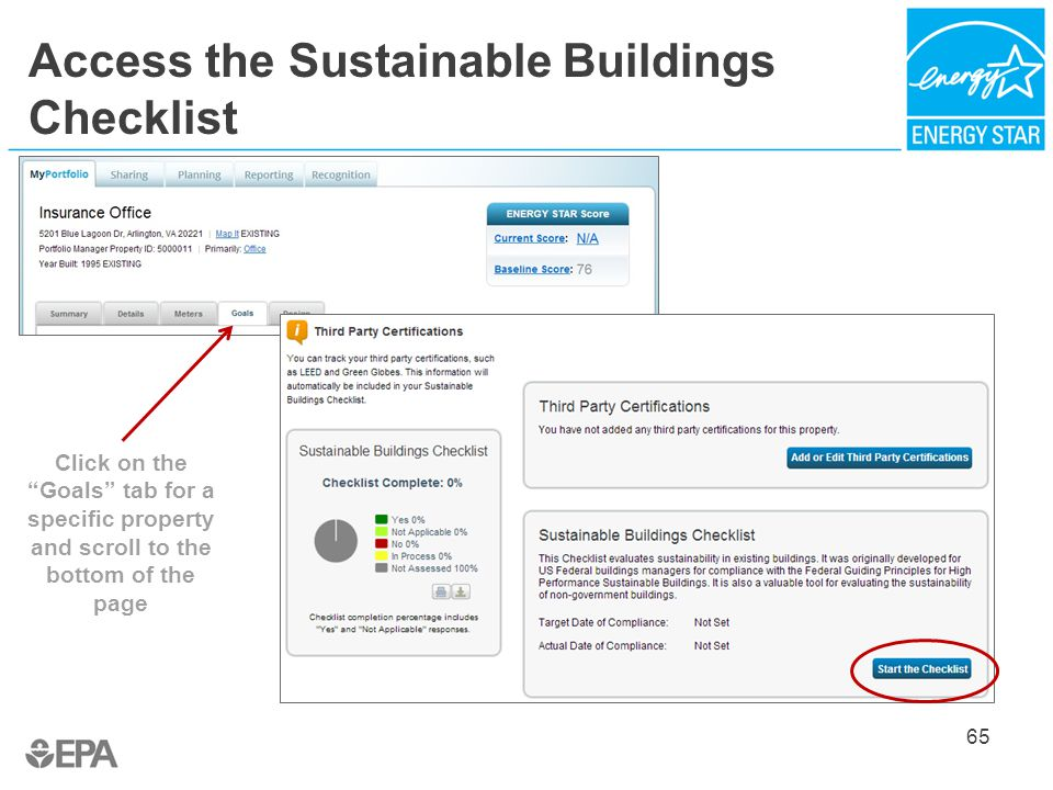 Access the Sustainable Buildings Checklist 65 Click on the Goals tab for a specific property and scroll to the bottom of the page