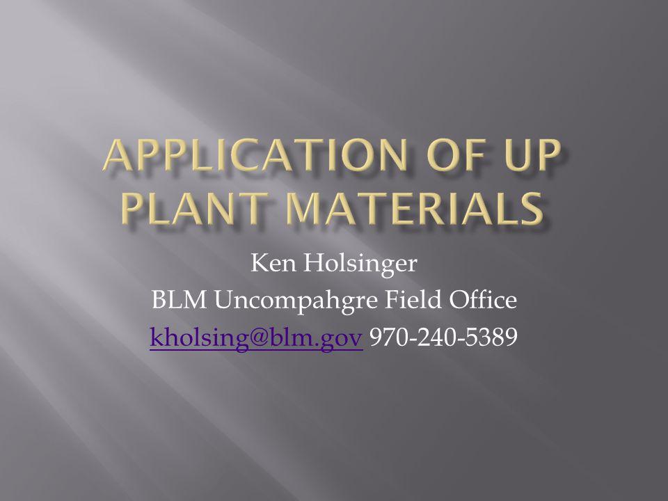 Ken Holsinger BLM Uncompahgre Field Office kholsing@blm.govkholsing@blm.gov 970-240-5389