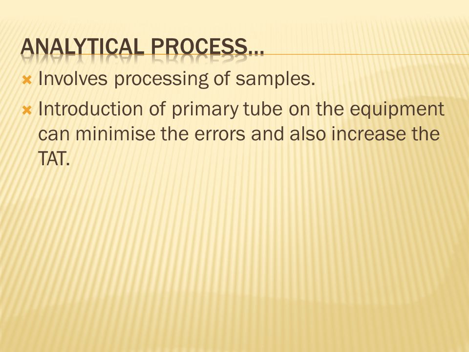 Involves processing of samples.