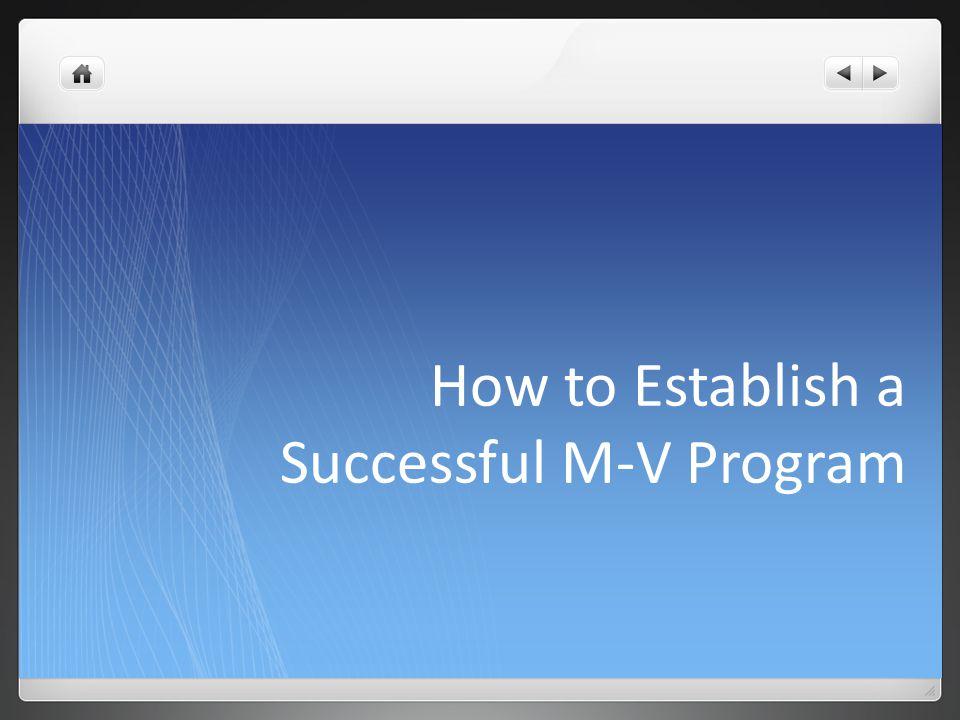 How to Establish a Successful M-V Program