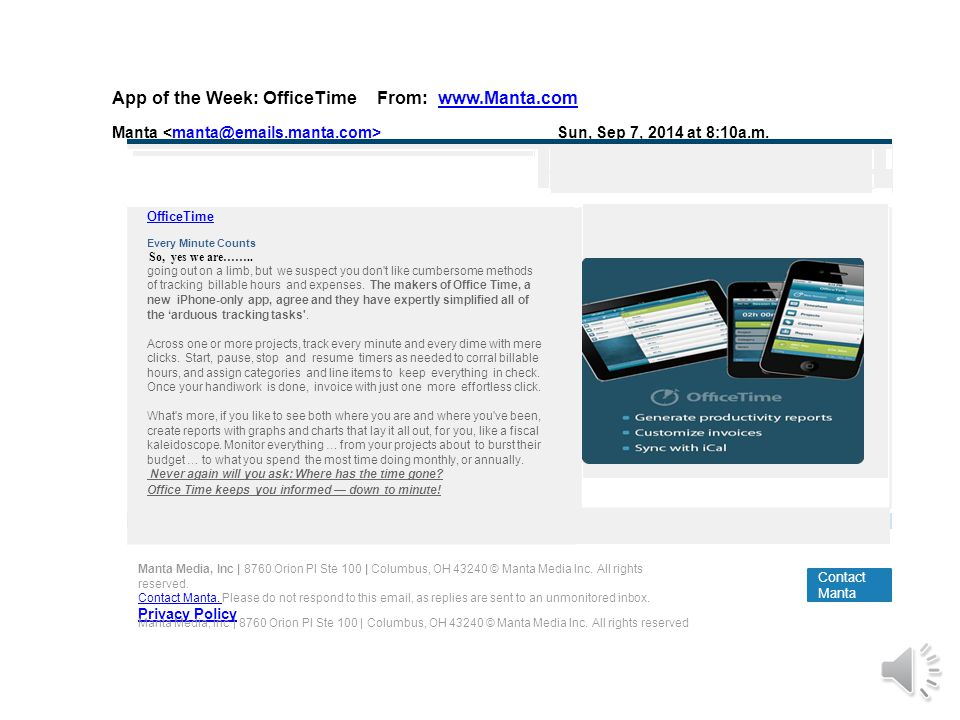 App of the Week: OfficeTimeFrom: www.Manta.comwww.Manta.com Manta Sun, Sep 7, 2014 at 8:10a.m.manta@emails.manta.com> We re goi ng out on a li mb, but we suspect you don t li ke cumbers ome methods of tracki ng billabl e hours and expenses...