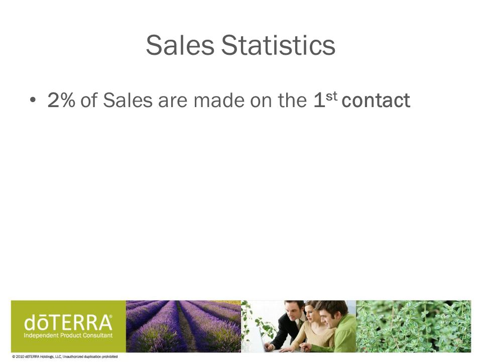 2% of Sales are made on the 1 st contact