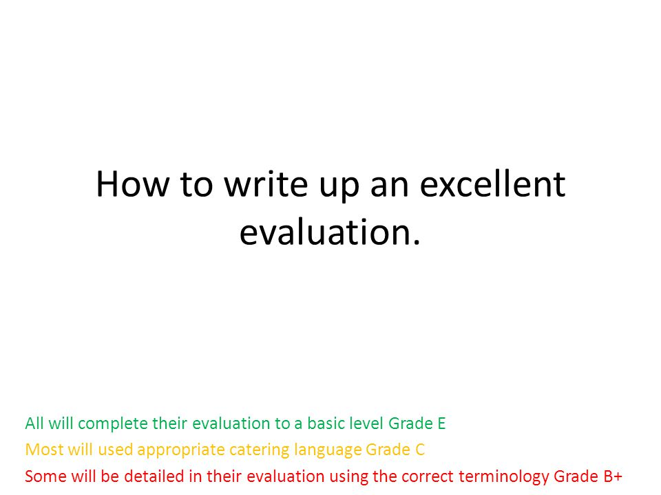How to write up an excellent evaluation.