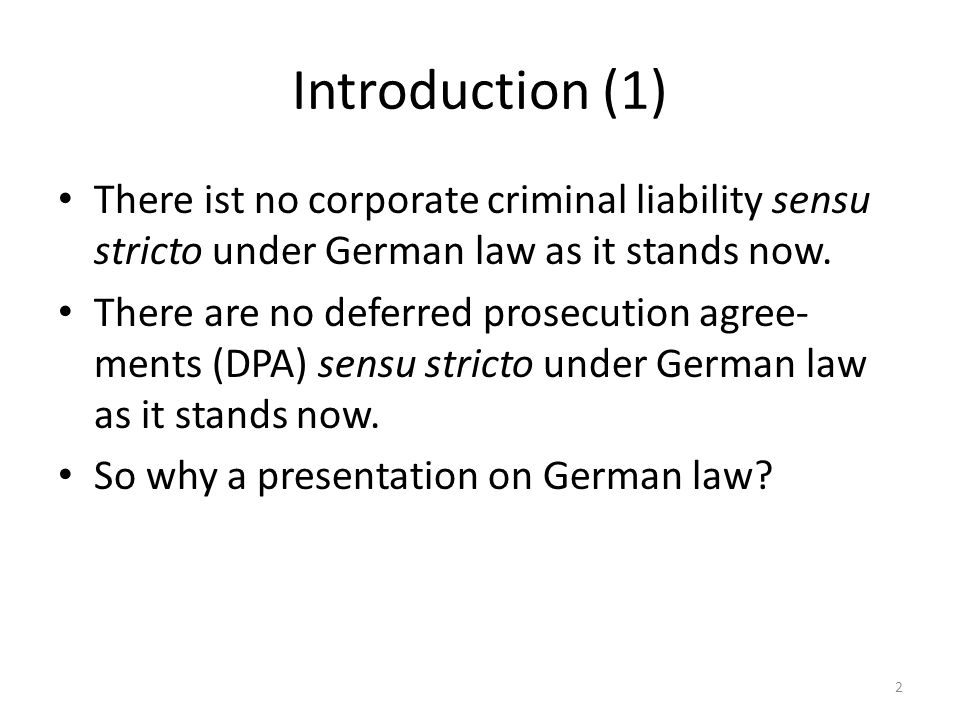 Part II: DPAs in possible future German reform legislation (2) Cornerstones of the Nordrhein-Westfalen initiative: substantive law – In principle, the draft shall be a supplement to the German Criminal Code (Strafgesetzbuch – StGB) which shall be, in principle, be applicable.