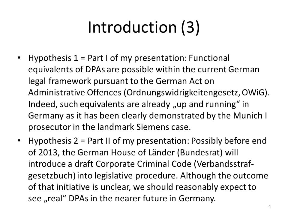 Part II: DPAs in possible future German reform legislation (4) possible role of DPAs in future German law – negotiated stay and/or termination of proceedings pursuant to § 153a StPO (if applicable) not in felony cases, other real grave cases requires the court's consent, however not a public trial – negotiated order of summary punishment (Strafbefehl) pursuant to §§ 407 seq.