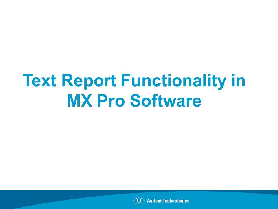 Text Report Functionality in MX Pro Software