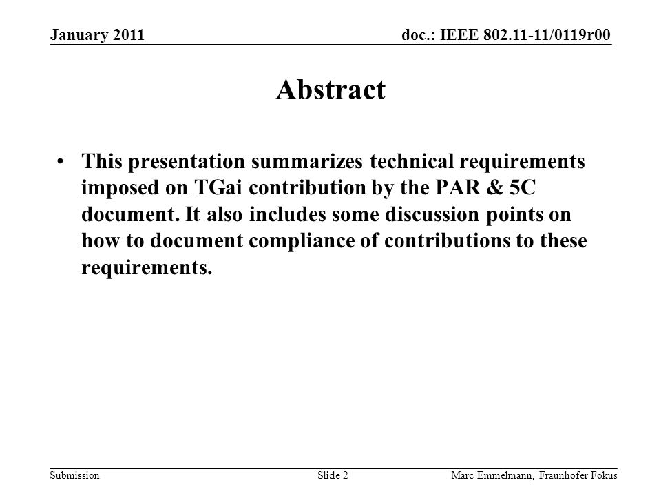 doc.: IEEE 802.11-11/0119r00 Submission Abstract This presentation summarizes technical requirements imposed on TGai contribution by the PAR & 5C docu