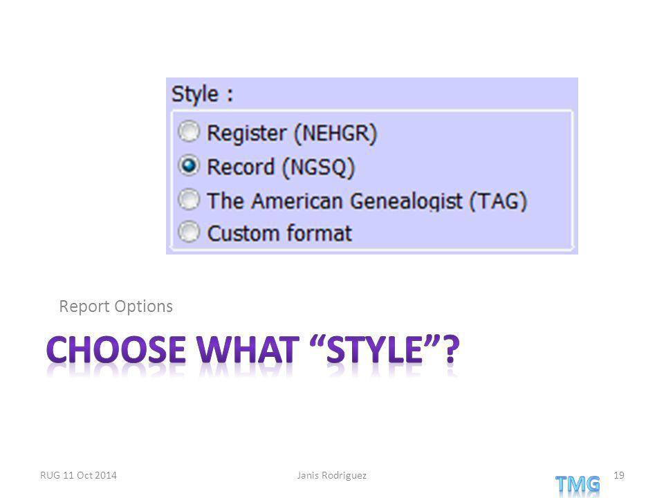 Report Options RUG 11 Oct 2014Janis Rodriguez19