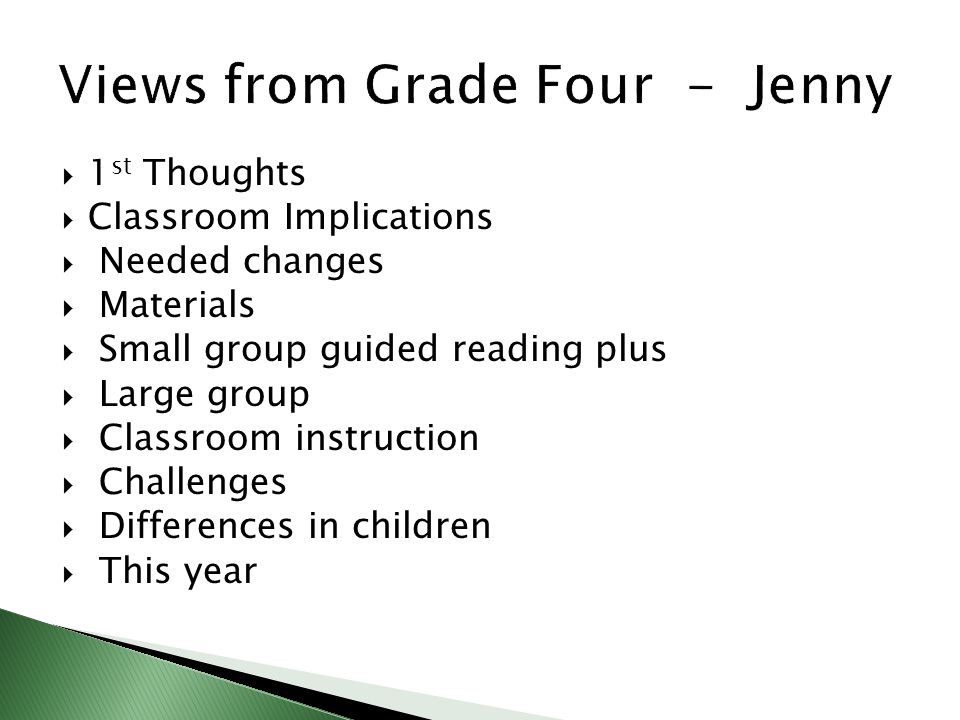  1 st Thoughts  Classroom Implications  Needed changes  Materials  Small group guided reading plus  Large group  Classroom instruction  Challe