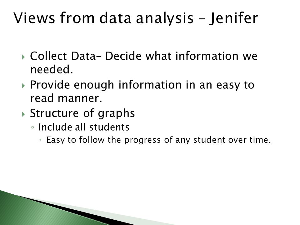  Collect Data– Decide what information we needed.