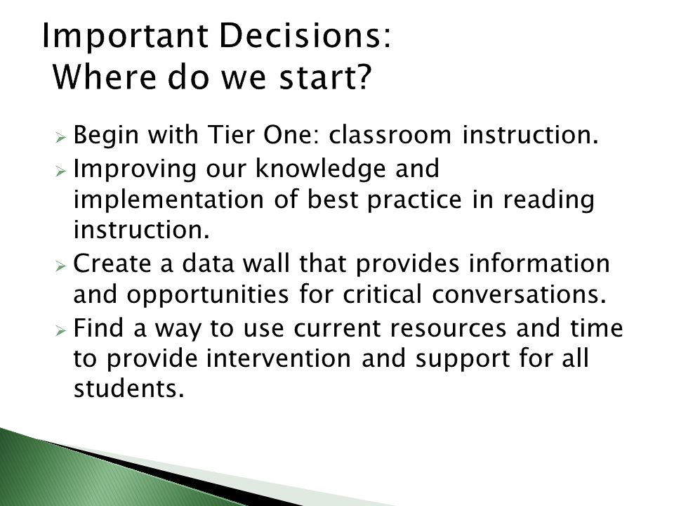 Important Decisions: Where do we start.  Begin with Tier One: classroom instruction.
