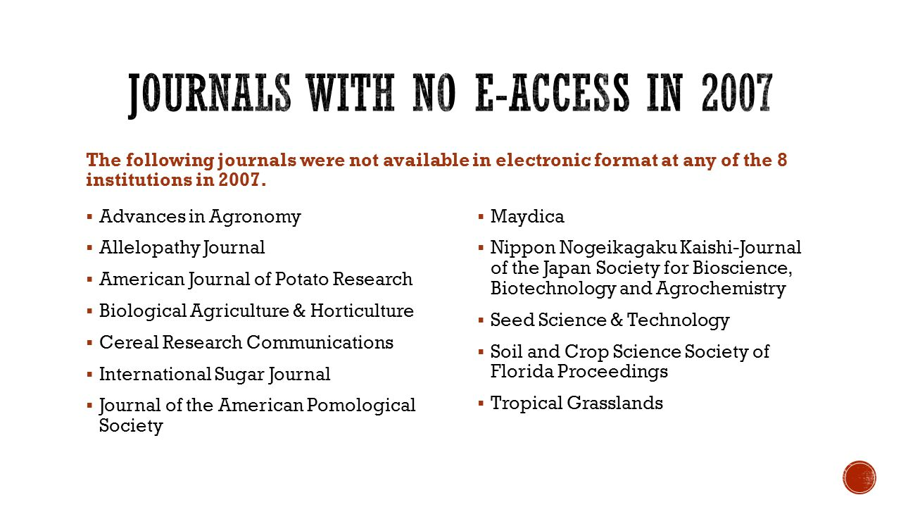 The following journals were not available in electronic format at any of the 8 institutions in 2007.
