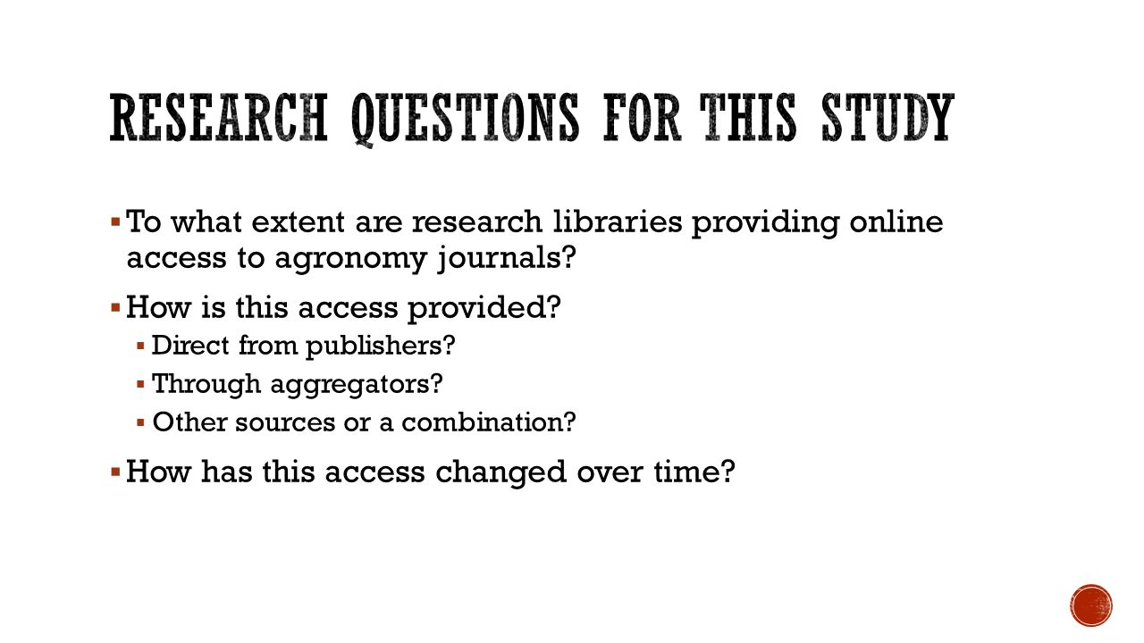  To what extent are research libraries providing online access to agronomy journals?  How is this access provided?  Direct from publishers?  Throu