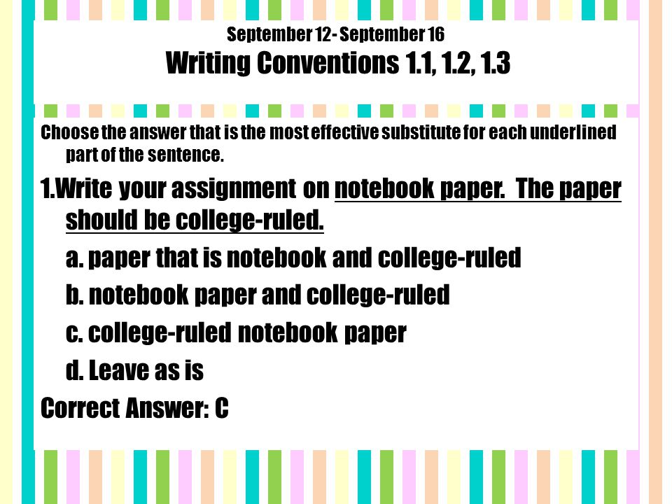 September 12- September 16 Writing Conventions 1.1, 1.2, 1.3 Choose the answer that is the most effective substitute for each underlined part of the sentence.