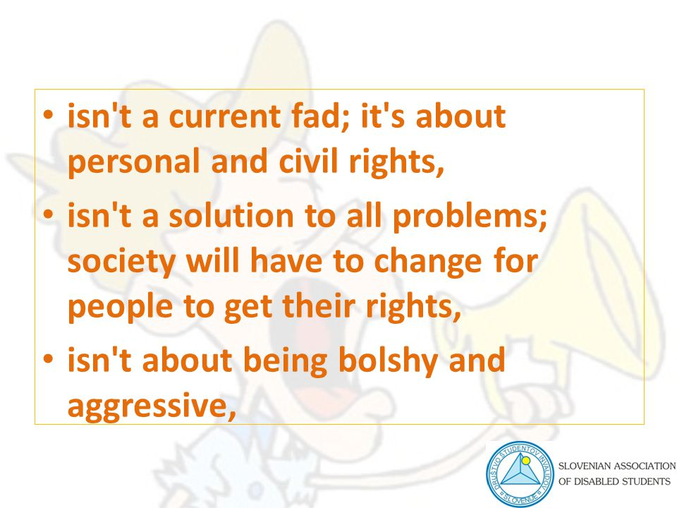 isn't a current fad; it's about personal and civil rights, isn't a solution to all problems; society will have to change for people to get their right
