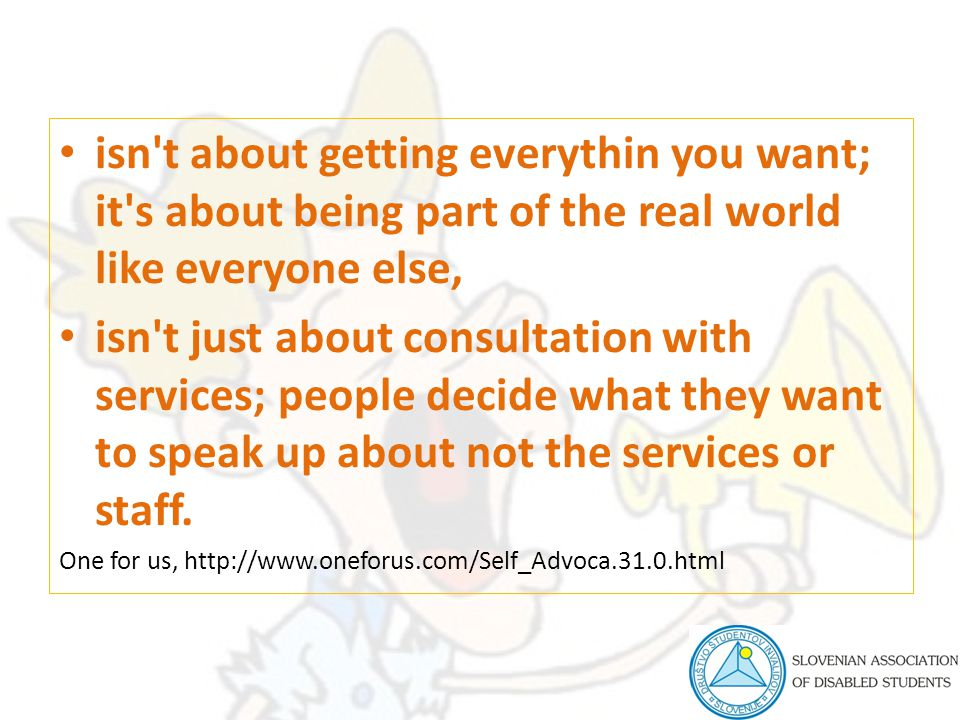 isn't about getting everythin you want; it's about being part of the real world like everyone else, isn't just about consultation with services; peopl