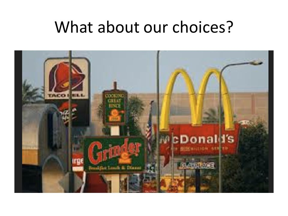 What about our choices