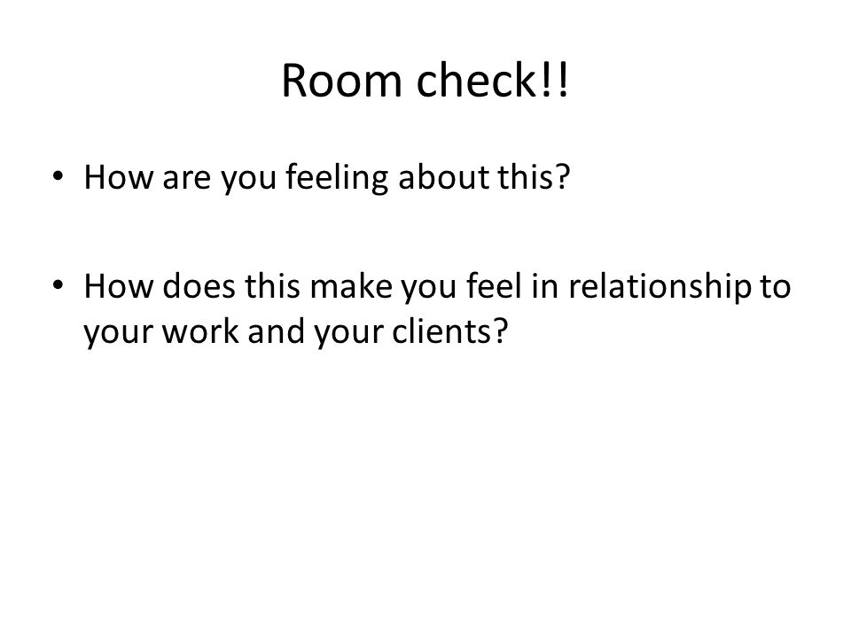 Room check!. How are you feeling about this.