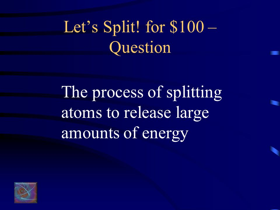 It's Everywhere for $500 - Answer What is background radiation?