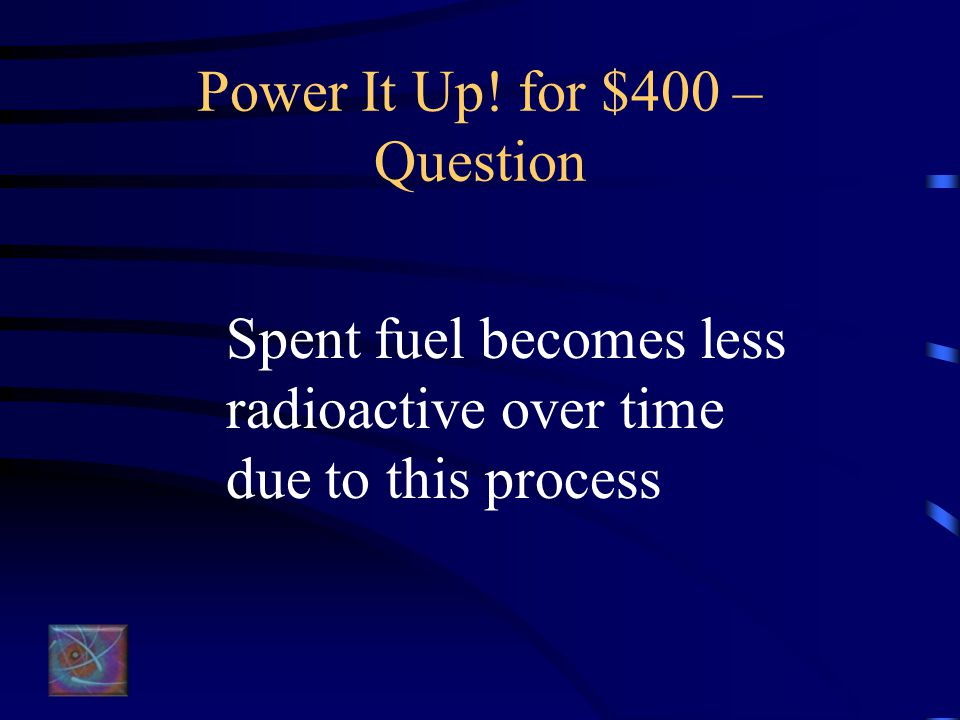 Power It Up! for $300 – Answer What is the turbine?