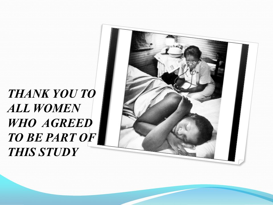 THANK YOU TO ALL WOMEN WHO AGREED TO BE PART OF THIS STUDY