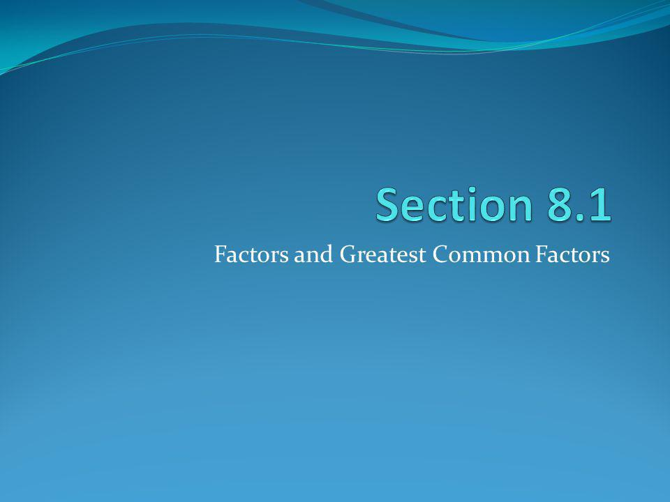 Factors and Greatest Common Factors