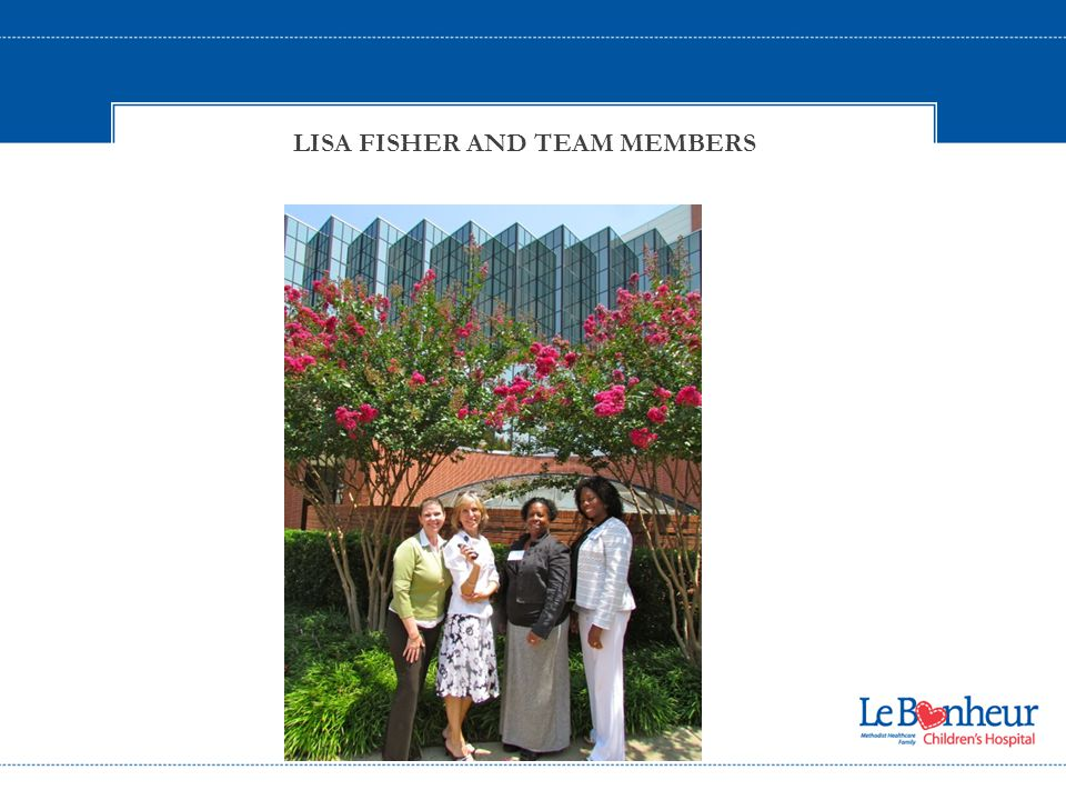 LISA FISHER AND TEAM MEMBERS
