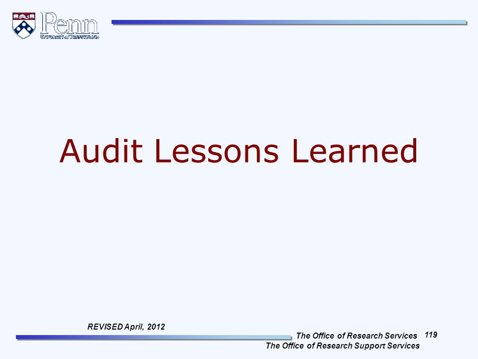 The Office of Research Services The Office of Research Support Services 119 REVISED April, 2012 Audit Lessons Learned