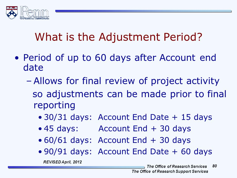 The Office of Research Services The Office of Research Support Services 80 REVISED April, 2012 What is the Adjustment Period.