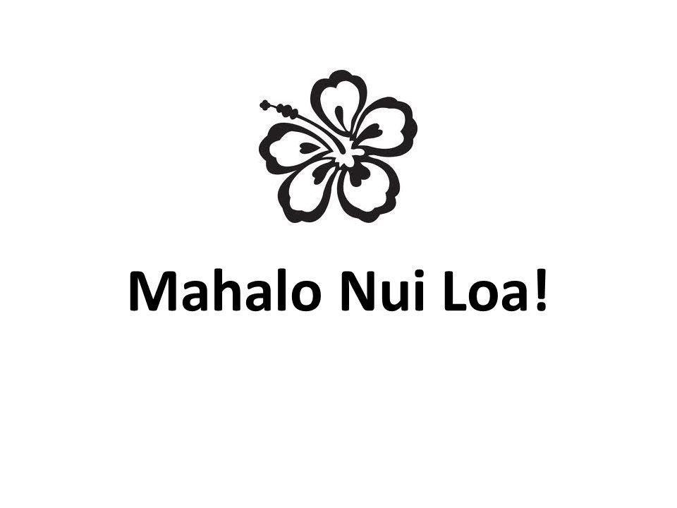Mahalo Nui Loa!