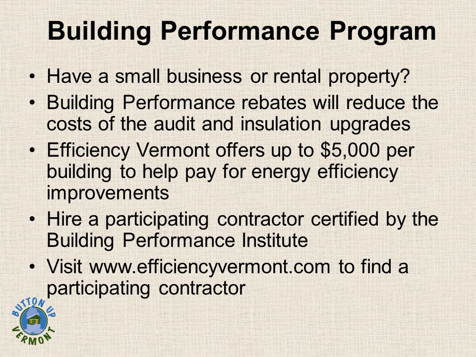 Building Performance Program Have a small business or rental property.