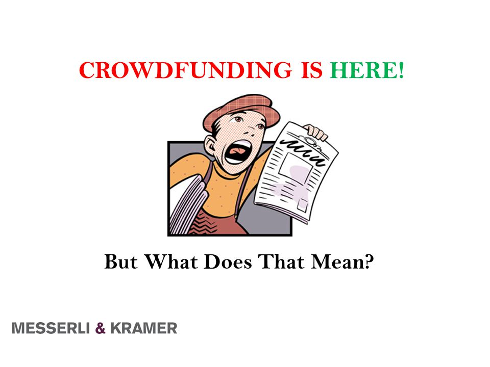 CROWDFUNDING IS HERE! But What Does That Mean