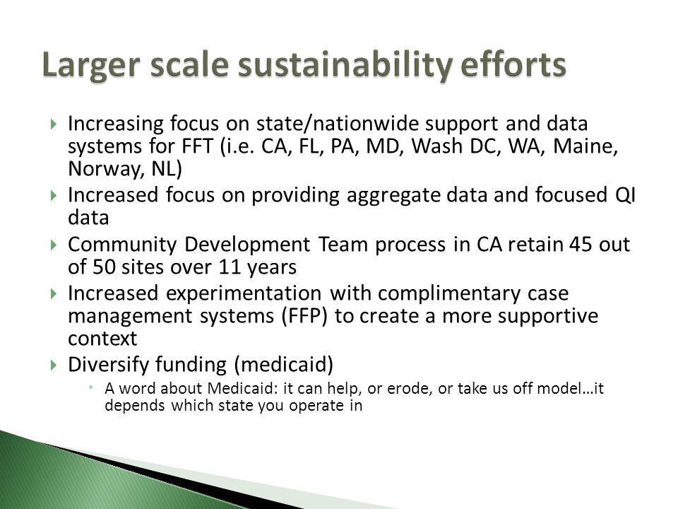  Increasing focus on state/nationwide support and data systems for FFT (i.e.