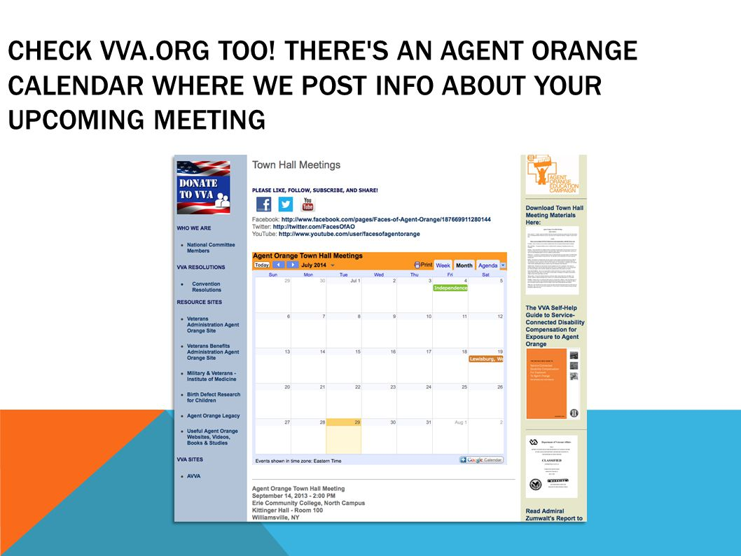 CHECK VVA.ORG TOO! THERE S AN AGENT ORANGE CALENDAR WHERE WE POST INFO ABOUT YOUR UPCOMING MEETING