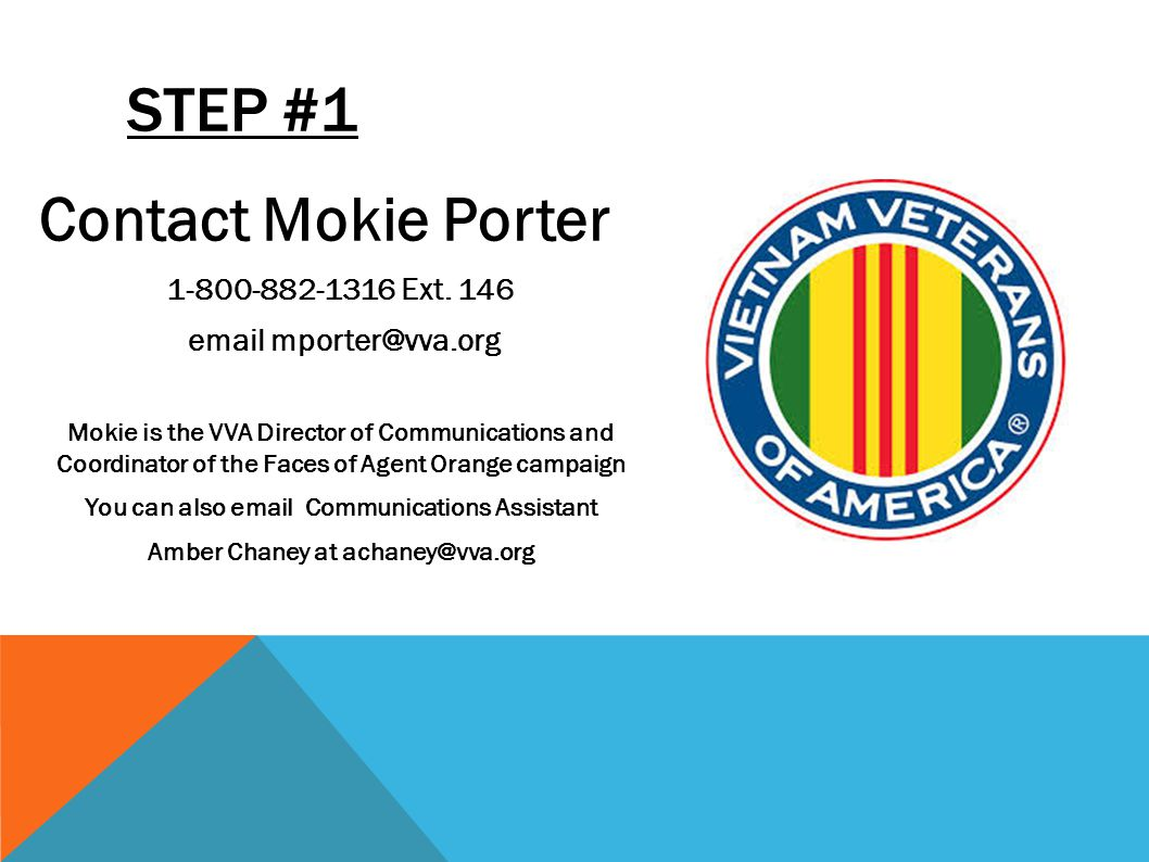 STEP #1 Contact Mokie Porter 1-800-882-1316 Ext.