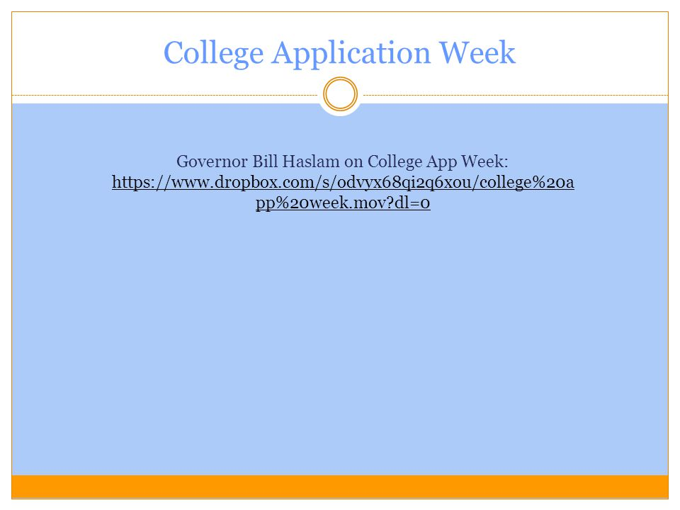 College Application Week Governor Bill Haslam on College App Week: https://www.dropbox.com/s/odvyx68qi2q6xou/college%20a pp%20week.mov?dl=0