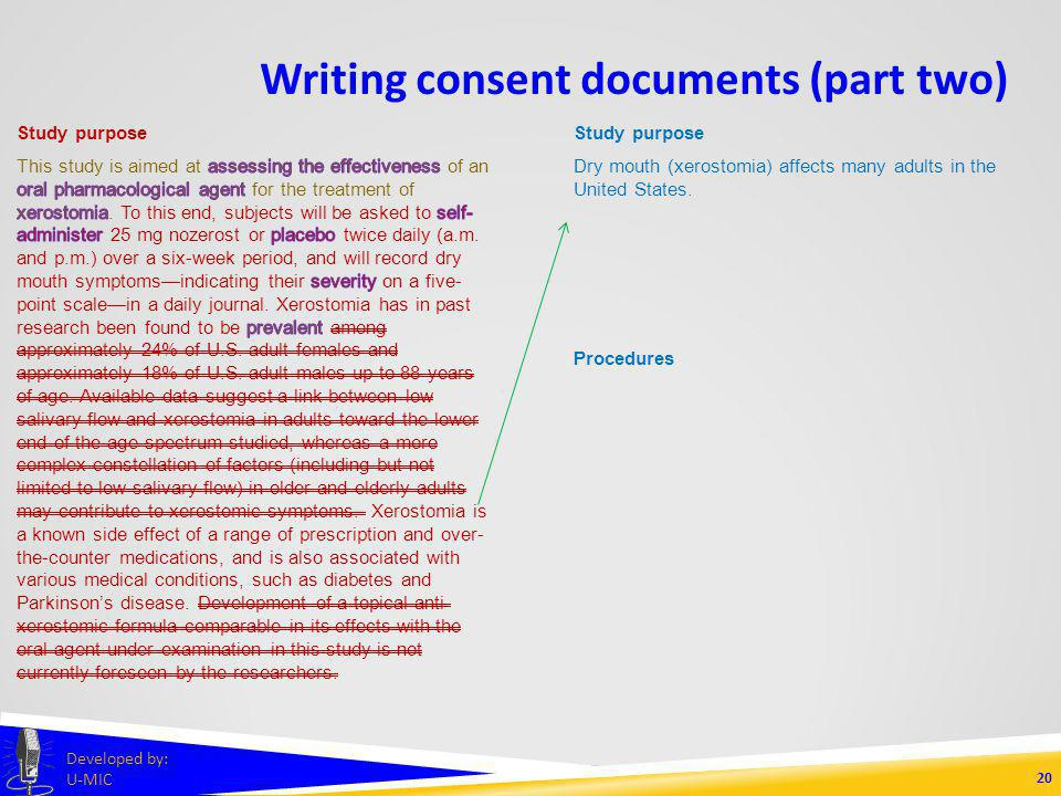 Writing consent documents (part two) 19 Developed by: U-MIC Study purpose Dry mouth (xerostomia) affects many adults in the United States.