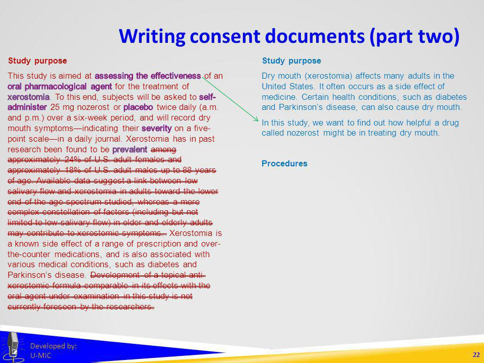 Writing consent documents (part two) 21 Developed by: U-MIC Study purpose Dry mouth (xerostomia) affects many adults in the United States.