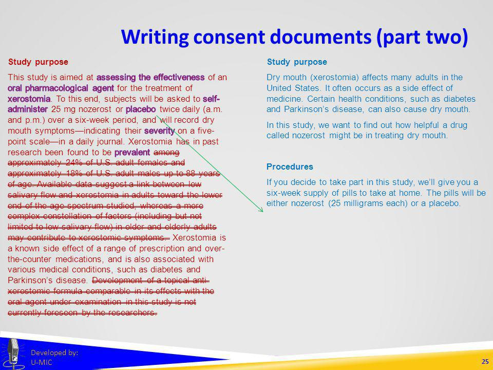 Writing consent documents (part two) 24 Developed by: U-MIC Study purpose Dry mouth (xerostomia) affects many adults in the United States.