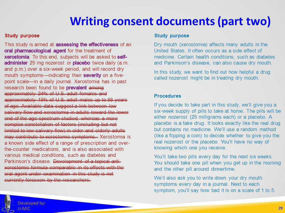 Writing consent documents (part two) 28 Developed by: U-MIC Study purpose Dry mouth (xerostomia) affects many adults in the United States.