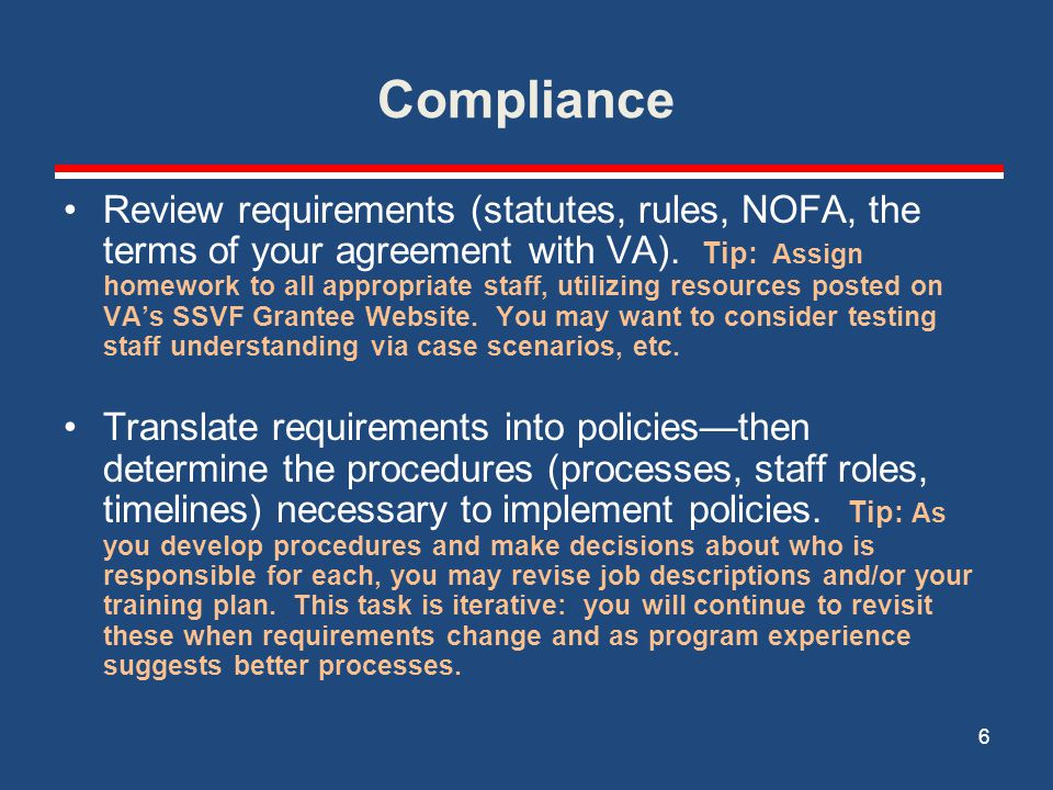 Compliance Review requirements (statutes, rules, NOFA, the terms of your agreement with VA). Tip: Assign homework to all appropriate staff, utilizing